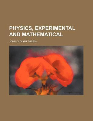 Physics, Experimental and Mathematical