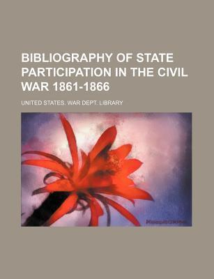 Bibliography of State Participation in the Civil War 1861-1866