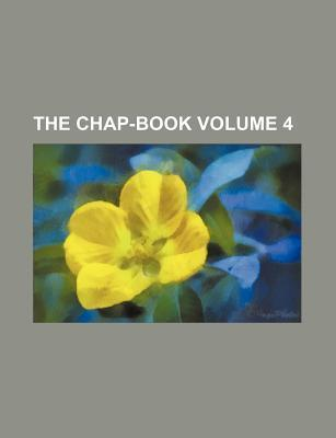 The Chap-Book Volume 4