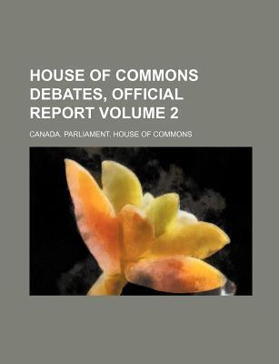 House of Commons Debates, Official Report Volume 2