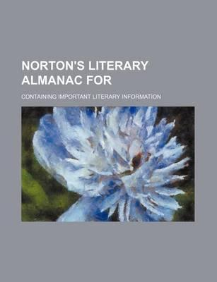 Norton's Literary Almanac For; Containing Important Literary Information