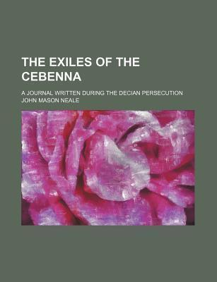 The Exiles of the Cebenna; A Journal Written During the Decian Persecution