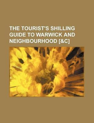The Tourist's Shilling Guide to Warwick and Neighbourhood [&C]