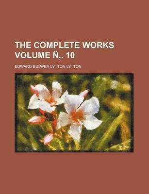 The Complete Works Volume N . 10