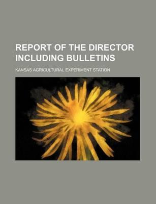Report of the Director Including Bulletins