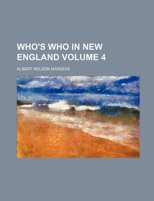 Who's Who in New England Volume 4