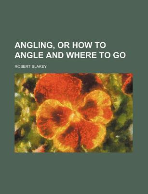 Angling, or How to Angle and Where to Go