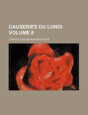 Causeries Du Lundi Volume 8