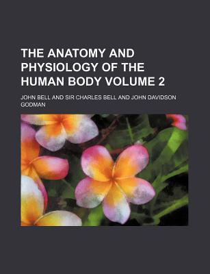 The Anatomy and Physiology of the Human Body Volume 2