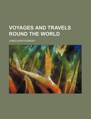 Voyages and Travels Round the World