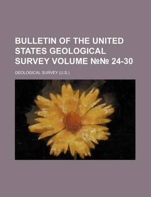 Bulletin of the United States Geological Survey Volume 24-30