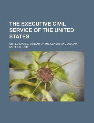 The Executive Civil Service of the United States