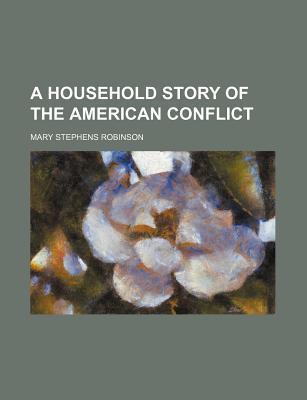 A Household Story of the American Conflict