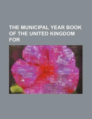 The Municipal Year Book of the United Kingdom for