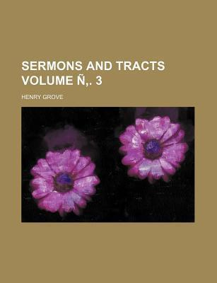 Sermons and Tracts Volume N . 3