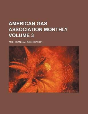 American Gas Association Monthly Volume 3