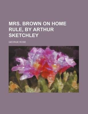 Mrs. Brown on Home Rule, by Arthur Sketchley
