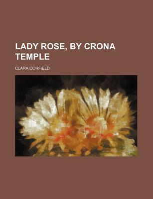 Lady Rose, by Crona Temple