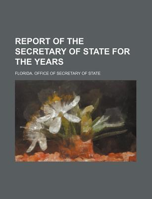 Report of the Secretary of State for the Years