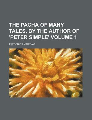 The Pacha of Many Tales, by the Author of 'Peter Simple' Volume 1