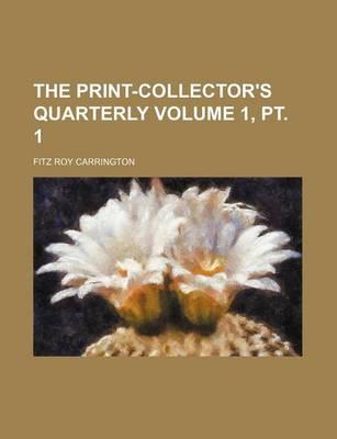 The Print-Collector's Quarterly Volume 1, PT. 1
