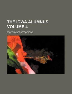 The Iowa Alumnus Volume 4