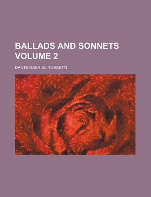 Ballads and Sonnets Volume 2