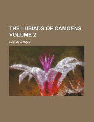 The Lusiads of Camoens Volume 2