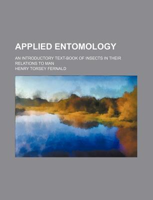 Applied Entomology; An Introductory Text-Book of Insects in Their Relations to Man
