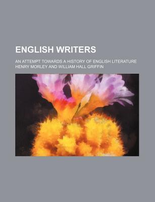 English Writers; An Attempt Towards a History of English Literature