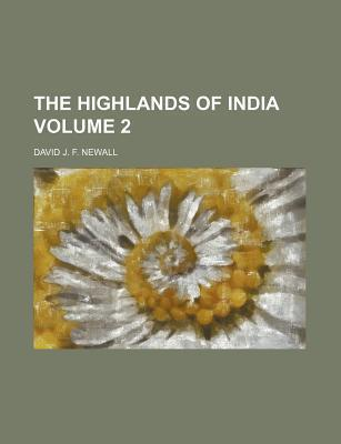 The Highlands of India Volume 2