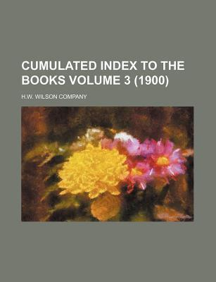 Cumulated Index to the Books Volume 3 (1900)