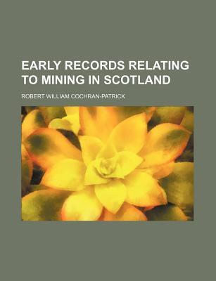 Early Records Relating to Mining in Scotland