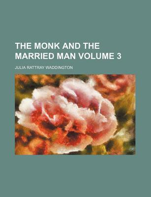 The Monk and the Married Man Volume 3