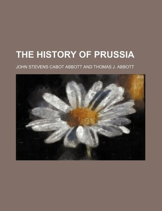 The History of Prussia