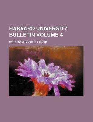 Harvard University Bulletin Volume 4