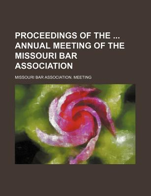 Proceedings of the Annual Meeting of the Missouri Bar Association
