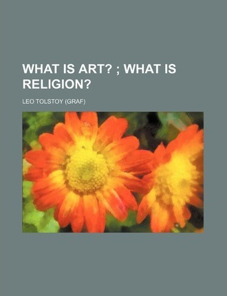 What Is Art?; What Is Religion?