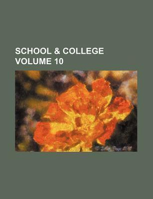 School & College Volume 10