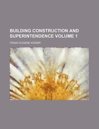 Building Construction and Superintendence Volume 1