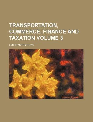 Transportation, Commerce, Finance and Taxation Volume 3