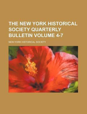 The New York Historical Society Quarterly Bulletin Volume 4-7