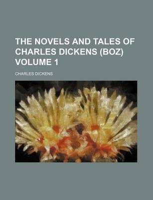 The Novels and Tales of Charles Dickens (Boz) Volume 1