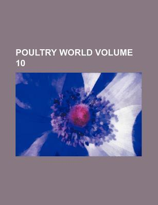 Poultry World Volume 10