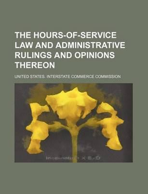 The Hours-Of-Service Law and Administrative Rulings and Opinions Thereon