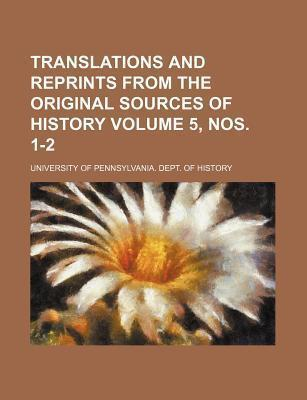 Translations and Reprints from the Original Sources of History Volume 5, Nos. 1-2