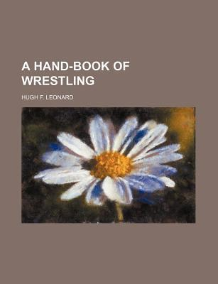 A Hand-Book of Wrestling