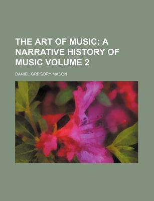 The Art of Music; A Narrative History of Music Volume 2
