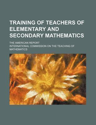 Training of Teachers of Elementary and Secondary Mathematics; The American Report