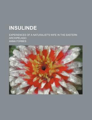 Insulinde; Experiences of a Naturalist's Wife in the Eastern Archipelago